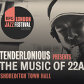 Tenderlonious presents The Music of 22a feat. Ruby Rushton, Nick Walters, The Piccolo, Dennis Ayler