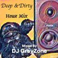 Deep & Dirty House Mix