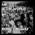 Mr O & The World - Born this way EP