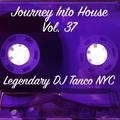 Legendary DJ Tanco NYC - Journey Into House Vol. 37