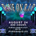 Rave on R.I.P - LIVE broadcasted on Pure Radio Holland august 24 2016