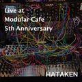 HATAKEN - Live at Modular Cafe 5th Anniversary