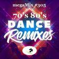 megaMix #305 DANCE REMIXES of the 70's & 80's