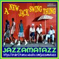A NEW JACK SWING THING= Al B Sure!, Wreckx-N-Effect, Guy, Today, Keith Sweat, Al Green, El DeBarge..