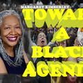 Toward a Black Agenda w Margaret Kimberley