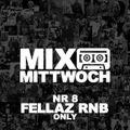 #8 MIXTAPE MITTWOCH / Fellaz RnB Only