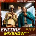 Encore Mixshow 375 by Jahwin