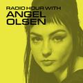 Radio Hour with Angel Olsen