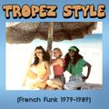 Tropez Style (French Funk 1979-1989)