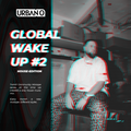 Global Wake Up #2 - House Edition - August 2021