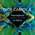 Hotmosphere #35 : Djoe Carioca Take over