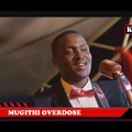 (SEPT 2019) MUGITHI OVERDOSE MIX VOL 5 GATUTURA- UTUKU UMWE, MIKE RUA, SAMIDOH, DJ KAYCODE, SALIM