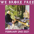 02.02.21 - We Broke Free - #WeMakeEvents
