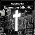 Guettapen Remember Mix #02