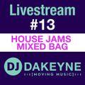 DJ Dakeyne Livestream #13 House Jams Mixed Bag