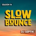 SlowBounce Reggae Special with Dj Septik   Episode 33
