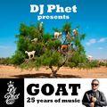 DJ Phet presents GOAT 25 years of music