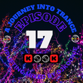 A JOURNEY INTO TRANCE # EPISODE 17