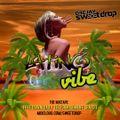 LATINO VIBE BY DJ SWEETDROP :: VOLUME 1 ::