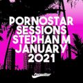 PornoStar Sessions January 2021 Mixed by Stephan M