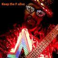 Keep the F.U.N.K. alive!!!