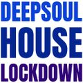 DEEP SOUL HOUSE LOCKDOWN