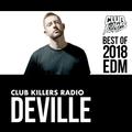 Club Killers Radio - Deville (Best Of 2018 EDM)