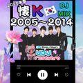 PLAYBACK 2005-2014 懐K-POP NONSTOP MIX