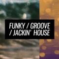 Funky, Groove & Jackin' House Mix # 3