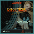 Discotizer by Yam Who? (Midnight Riot - ISM Records)