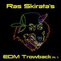 Ras Skirata's EDM Throwback Pt  1