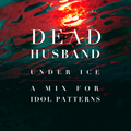 Under Ice - a mix by Dead Husband