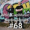 WhiteCapMusic Radio Show - 068