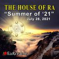 432Hz - House Of Ra - Summer of '21 - July 28, 2021
