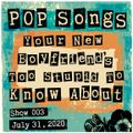 Pop Songs Your New Boyfriend's Too Stupid to Know About - July 31, 2020 {#3} w/ Rob of Zebra Hunt