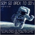 DJ Son - Son Go Back To 00's Mix (Section The 2000's)