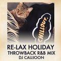 RELAX HOLIDAY - Throwback R&B Mix - DJ CAUJOON