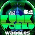 Waggles presents Funk The World 64