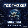 Noise Pollution Guest Mix Series - Episode 020 - Nick The Kid