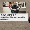 PROGRAMA 167 07/05/2021 Entrevista a Leo Ferri sobre zapatillas, libros y su movida solidaria