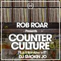 Rob Roar Presents Counter Culture. The Radio Show 008 (Guest Smokin Jo)