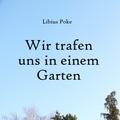 Libius Poke - Wir trafen uns in einem Garten