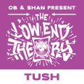 THE LOW END THEORY (EPISODE 60) feat. TUSH