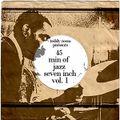 Teddy Rosso presents 45 min of jazz seven inch vol. 1