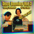 Disco Boombox Vol. 3 (More Funky Stuff) (RoNNy HaMMoND iN ThE MiXx)