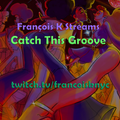 François K - Catch This Groove