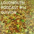 LoudMouth November Podcast, Quivion. Electronic, ambient, modern classical, piano, house, soundtrack