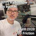 0711 Radioshow - 03.08.2020 - DJ Friction
