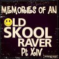 Memories Of An Oldskool Raver Pt XIV