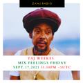 Mix Feelings Friday with DJ Velvet    feat. Taj Weekes   Sept.17.2021